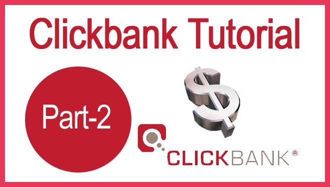 Clickbank Tutorial Part-2
